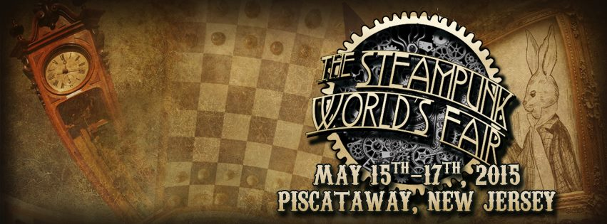 the Steampunk Worlds Fair - May 15-17, Piscataway NJ